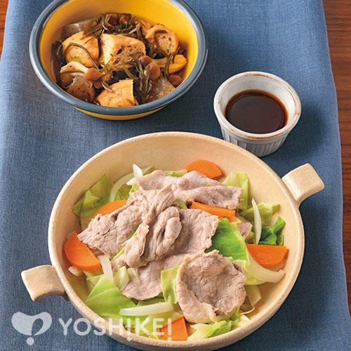 野菜と食べる蒸し豚しゃぶ/がんもと刻み昆布の煮もの